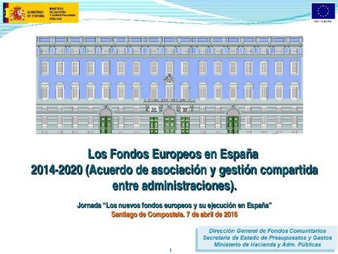 Os fondos europeos en España 2014-2020 (acordo de asociación e xestión compartida entre administracións)  - Os novos Fondos Europeos e a súa execución en España